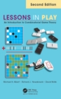 Lessons in Play : An Introduction to Combinatorial Game Theory, Second Edition - eBook