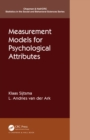 Measurement Models for Psychological Attributes : Classical Test Theory, Factor Analysis, Item Response Theory, and Latent Class Models - eBook