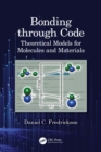 Bonding through Code : Theoretical Models for Molecules and Materials - eBook