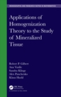 Applications of Homogenization Theory to the Study of Mineralized Tissue - eBook
