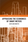 Appraising the Economics of Smart Meters : Costs and Benefits - eBook