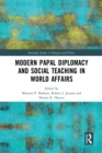 Modern Papal Diplomacy and Social Teaching in World Affairs - eBook