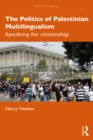 The Politics of Palestinian Multilingualism : Speaking for Citizenship - eBook