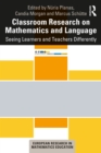 Classroom Research on Mathematics and Language : Seeing Learners and Teachers Differently - eBook