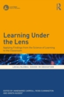 Learning Under the Lens : Applying Findings from the Science of Learning to the Classroom - eBook