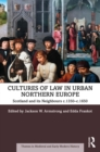 Cultures of Law in Urban Northern Europe : Scotland and its Neighbours c.1350-c.1650 - eBook