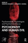Psychoanalysts, Psychologists and Psychiatrists Discuss Psychopathy and Human Evil - eBook