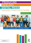 Producing New and Digital Media : Your Guide to Savvy Use of the Web - eBook