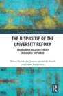 The Dispositif of the University Reform : The Higher Education Policy Discourse in Poland - eBook