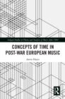 Concepts of Time in Post-War European Music - eBook