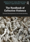 The Handbook of Collective Violence : Current Developments and Understanding - eBook