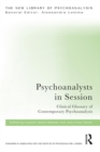 Psychoanalysts in Session : Clinical Glossary of Contemporary Psychoanalysis - eBook