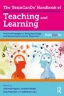 The 'BrainCanDo' Handbook of Teaching and Learning : Practical Strategies to Bring Psychology and Neuroscience into the Classroom - eBook