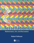 Tessellations : Mathematics, Art, and Recreation - eBook