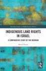 Indigenous Land Rights in Israel : A Comparative Study of the Bedouin - eBook