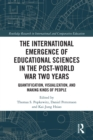 The International Emergence of Educational Sciences in the Post-World War Two Years : Quantification, Visualization, and Making Kinds of People - eBook