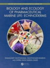 Biology and Ecology of Pharmaceutical Marine Life : Echinoderms - eBook