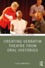 Creating Verbatim Theatre from Oral Histories - eBook