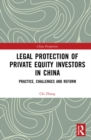 Legal Protection of Private Equity Investors in China : Practice, Challenges and Reform - eBook