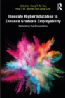 Innovate Higher Education to Enhance Graduate Employability : Rethinking the Possibilities - eBook