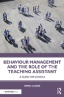 Behaviour Management and the Role of the Teaching Assistant : A Guide for Schools - eBook