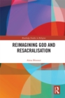 Reimagining God and Resacralisation - eBook