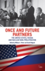 Once and Future Partners : The US, Russia, and Nuclear Non-proliferation - eBook