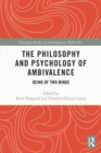 The Philosophy and Psychology of Ambivalence : Being of Two Minds - eBook