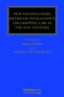 New Technologies, Artificial Intelligence and Shipping Law in the 21st Century - eBook