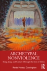 Archetypal Nonviolence : Jung, King, and Culture Through the Eyes of Selma - eBook