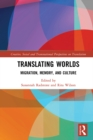 Translating Worlds : Migration, Memory, and Culture - eBook