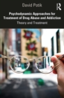 Psychodynamic Approaches for Treatment of Drug Abuse and Addiction : Theory and Treatment - eBook