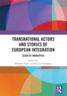 Transnational Actors and Stories of European Integration : Clash of Narratives - eBook