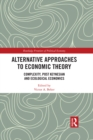Alternative Approaches to Economic Theory : Complexity, Post Keynesian and Ecological Economics - eBook