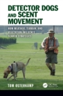 Detector Dogs and Scent Movement : How Weather, Terrain, and Vegetation Influence Search Strategies - eBook