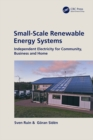 Small-Scale Renewable Energy Systems : Independent Electricity for Community, Business and Home - eBook