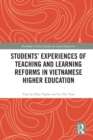 Students' Experiences of Teaching and Learning Reforms in Vietnamese Higher Education - eBook