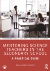 Mentoring Science Teachers in the Secondary School : A Practical Guide - eBook