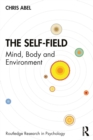 The Self-Field : Mind, Body and Environment - eBook