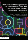 Behaviour Management: An Essential Guide for Student and Newly Qualified Teachers - eBook
