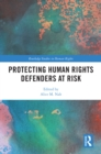 Protecting Human Rights Defenders at Risk - eBook