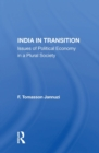 India In Transition : Issues Of Political Economy In A Plural Society - eBook