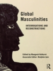 Global Masculinities : Interrogations and Reconstructions - eBook