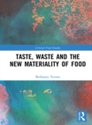 Taste, Waste and the New Materiality of Food - eBook