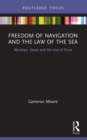 Freedom of Navigation and the Law of the Sea : Warships, States and the Use of Force - eBook