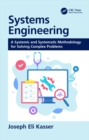 Systems Engineering : A Systemic and Systematic Methodology for Solving Complex Problems - eBook