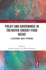 Policy and Governance in the Water-Energy-Food Nexus : A Relational Equity Approach - eBook