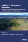 UNESCO Biosphere Reserves : Supporting Biocultural Diversity, Sustainability and Society - eBook