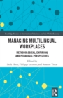 Managing Multilingual Workplaces : Methodological, Empirical and Pedagogic Perspectives - eBook