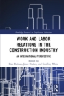 Work and Labor Relations in the Construction Industry : An International Perspective - eBook